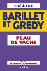 Pierre Barillet et Jean-Pierre Grédy - Peau de vache - Tiré du Théâtre Barillet et Grédy.