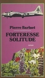 Pierre Barluet - Forteresse solitude.