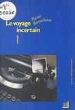 Pierre Barrachant - Le voyage incertain.