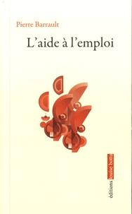 Pierre Barrault - L'aide a l'emploi.