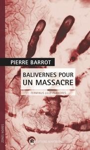 Pierre Barrot - Balivernes pour un massacre - Terminus Lille-Flandres.