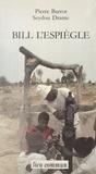 Pierre Barrot - Bill l'espiègle ou L'extraordinaire aventure d'une pompe à eau en Afrique.