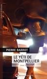 Pierre Barrot - Le yéti de Montpellier - Crime de quidam.