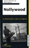 Pierre Barrot - Nollywood - Le phénomène vidéo au Nigeria.