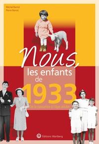 Pierre Barrot et Michel Barrot - Nous, les enfants de 1933 - De la naissance à l'âge adulte.