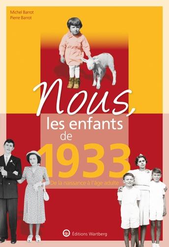 Nous, les enfants de 1933. De la naissance à l'âge adulte  Edition 2020
