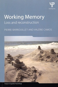 Pierre Barrouillet et Valérie Camos - Working Memory - Loss and Reconstruction.