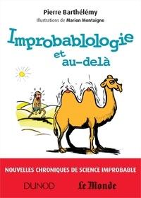 Pierre Barthélemy - Improbablologie et au-delà - Nouvelles chroniques de science improbable.