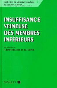 Pierre Barthélemy et  Collectif - Insuffisance veineuse des membres inférieurs.