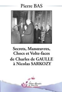 Deedr.fr Secrets, Manoeuvres, Chocs et Volte-face de Charles De Gaulle à Nicolas Sarkozy Image