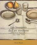 Pierre Basset - Les insoumis de l'art moderne - La jeune peinture, Paris 1948-1958.
