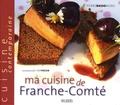 Pierre Basso-Moro - Ma cuisine de Franche-Comté.