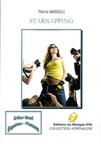 Pierre Bassoli - Arthur Nicot Tome 2 : Starnapping.