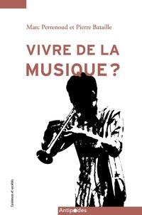 Pierre Bataille et Marc Perrenoud - Vivre de la musique ? - Enquête sur les musicien·ne·s et leurs carrières en Suisse Romande.