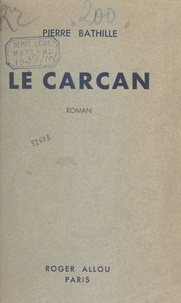 Pierre Bathille - Le carcan.