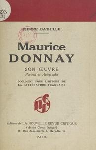 Pierre Bathille et G. L. Manuel - Maurice Donnay - Son œuvre, portrait et autographe.