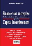 Pierre Battini - Financer son entreprise par le capital investissement - de la création à la transmission.