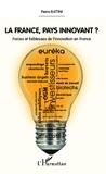 Pierre Battini - La France, pays innovant ? - Forces et faiblesses de l'innovation en France.
