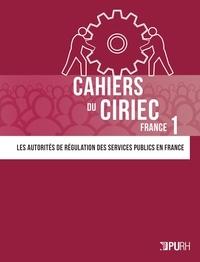 Pierre Bauby - Cahiers du CIRIEC France - N° 1, Les autorités de régulation des services publics en France.