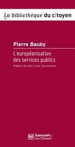Pierre Bauby - L'européanisation des services publics.