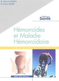 Pierre Baüer et Patrick Atienza - Hémorroïdes et maladie hémorroïdaire.