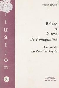 Pierre Bayard - Balzac et le troc de l'imaginaire - Lecture de La peau de chagrin.