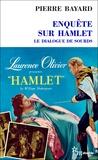 Pierre Bayard - Enquête sur Hamlet - Le dialogue de sourds.