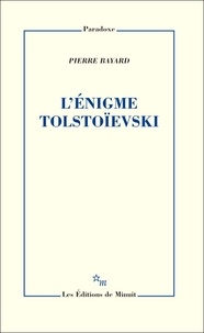 Pierre Bayard - L'énigme Tolstoïevski.