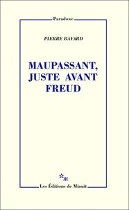 Pierre Bayard - Maupassant, juste avant Freud.