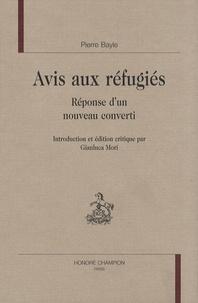 Pierre Bayle - Avis aux réfugiés - Réponse d'un nouveau converti.