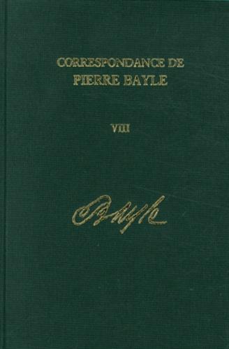 Pierre Bayle - Correspondance de Pierre Bayle - Tome 8, Janvier 1689 - décembre 1692, Lettres 720-901.