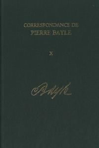 Pierre Bayle - Correspondance de Pierre Bayle - Tome 10, Avril 1696 - juillet 1697, Lettres 1100-1280.