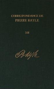 Pierre Bayle - Correspondance de Pierre Bayle - Tome 12, Janvier 1699 - décembre 1702, Lettres 1406-1590.