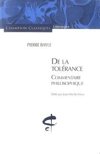 Pierre Bayle - De la tolérance - Commentaire philosophique.