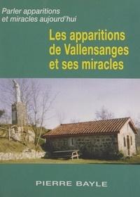 Pierre Bayle - Les apparitions de Vallensanges et ses miracles.