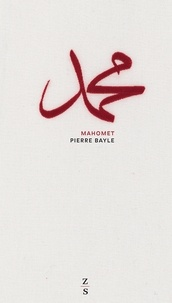 Pierre Bayle - Mahomet.