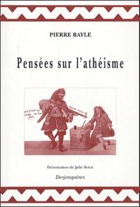 Pierre Bayle - Pensées sur l'athéisme.