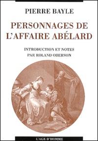 Pierre Bayle - Personnages de l'affaire Abélard et considérations sur les obscénités.
