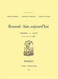Pierre Bazantay et Christelle Reggiani - Raymond Roussel - Hier, aujourd'hui.