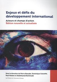 Pierre Beaudet et Dominique Caouette - Enjeux et défis du développement international - Acteurs et champs d'action.