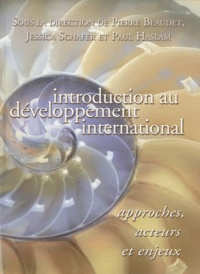 Pierre Beaudet et Jessica Schafer - Introduction au développement international : approches, acteurs et enjeux.