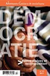 Pierre Beaudet et Stéphane Chalifour - Nouveaux Cahiers du socialisme. No. 17, Hiver 2017 - Démocratie: entre dérives et recomposition.