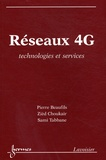 Pierre Beaufils et Zièd Choukair - Réseaux 4G - Technologies et services.