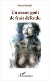 Pierre Beaufils - Un avant-goût de fruit défendu.