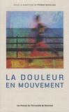 Pierre Beaulieu - La douleur en mouvement - Actes du troisième colloque francophone sur la douleur, 11 octobre 2013, Montréal (Québec).