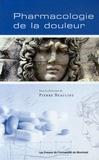 Pierre Beaulieu et Serge Marchand - Pharmacologie de la douleur.