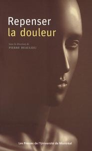 Pierre Beaulieu - Repenser la douleur.