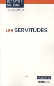 Pierre Beauvarlet - Les servitudes.
