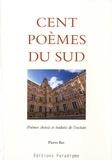 Pierre Bec - Cent poèmes du Sud - Poèmes choisis et traduits de l'occitan, Edition bilingue français-occitan.