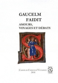 Pierre Bec et Gilda Caîti-Russo - Gaucelm Faidit - Amours, voyages et débats.
